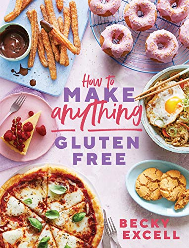 How to Make Anything Gluten-Free: Over 100 Recipes for Everything from Home Comforts to Fakeaways, Cakes to Dessert…