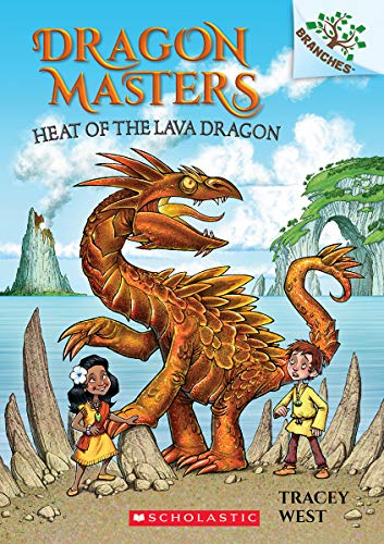 Heat of the Lava Dragon: A Branches Book (Scholastic Branches: Dragon Masters, Band 18)